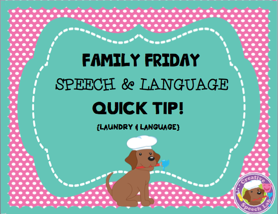 Family Friday Speech & Language Quick Tip: Laundry!