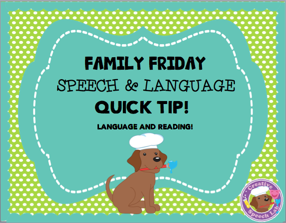 Family Friday Speech & Language Quick Tip: Language & Reading!
