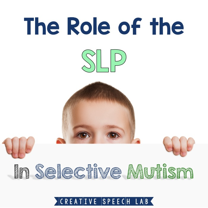 The Role of the SLP in Selective Mutism