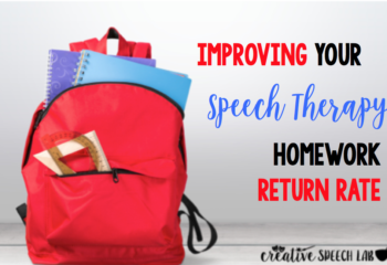 Improving your Speech Therapy Homework Return Rate