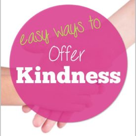 The Kindness Project: Easy Ways to Offer Kindness {Activity Tailor}