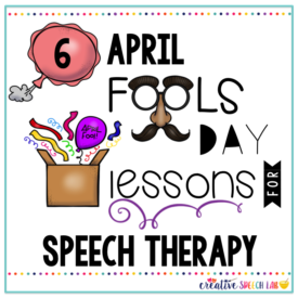 6 April Fool's Day Lessons for Speech Therapy