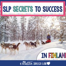 SLP Secrets to Success…in Finland?